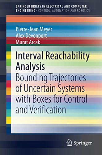 Interval Reachability Analysis: Bounding Trajectories of Uncertain Systems with Boxes for Control and Verification (SpringerBriefs in Electrical and Computer Engineering)
