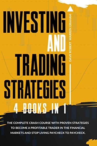 51BdAtlfmQL. SL500  - Investing and Trading Strategies: 4 books in 1: The Complete Crash Course with Proven Strategies to Become a Profitable Trader in the Financial Markets and Stop Living Paycheck to Paycheck