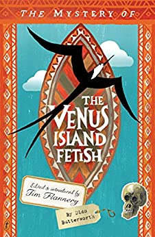 The Mystery of the Venus Island Fetish by [Dido Butterworth, Tim Flannery]