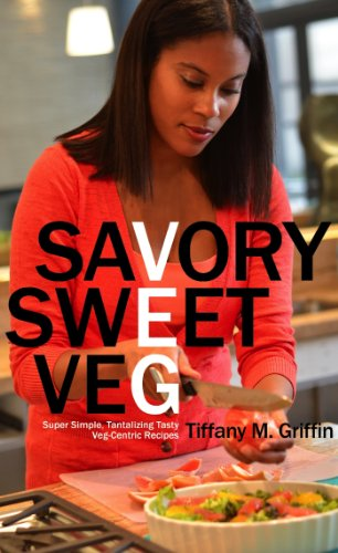 Book: Savory Sweet Veg by Tiffany M. Griffin