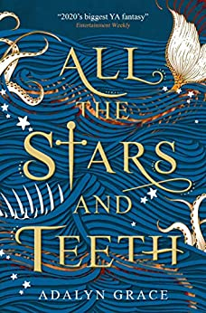 All the Stars and Teeth by [Adalyn Grace]