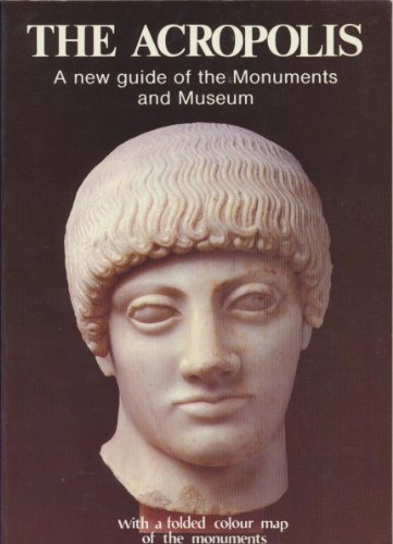 The Acropolis: A new guide to the Monuments and Museum