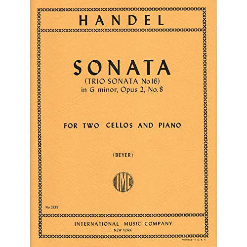 Handel, George Frideric - Sonata in g minor, Op 2, No 8, HWV 393 - Two Cellos and Piano - transcribed by H Beyer - Inte