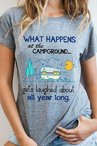 What Happens At The Campground Gets Laughed About All Year Long shirt Unisex Short Long Sleeve Ladies V-Neck Tank Men Women Tee Gifts