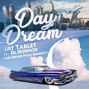 Day Dream (feat. Dl Down3r & Brian Paul Bennett)