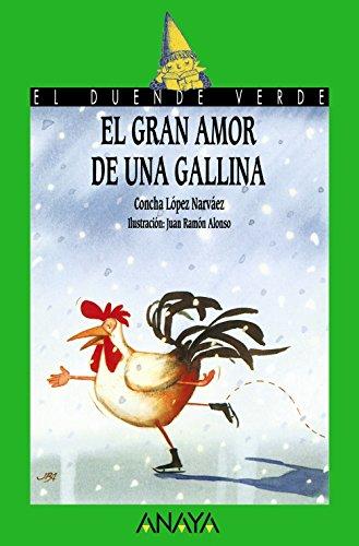 El gran amor de una gallina (LITERATURA INFANTIL (6-11 años) - El Duende Verde)