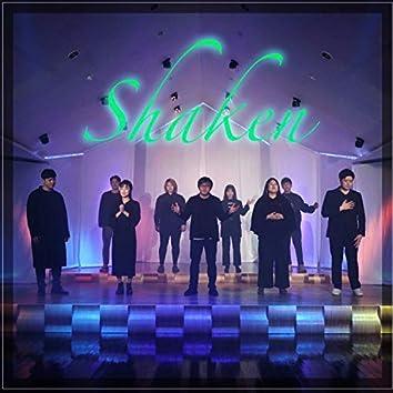 Shaken (Feat.Kang Chan, Yohan Park, Brain Kim, Yunhwa Lee, Wongu kang, Oh Eun, Sojoong kim, JuyeonJeong, Hyejin Choi, Daye Lee)