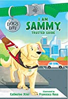 I Am Sammy, Trusted Guide (A Dog's Day)