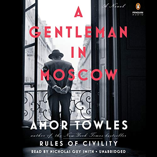 A Gentleman in Moscow     A Novel              By:                                                                                                                                 Amor Towles                               Narrated by:                                                                                                                                 Nicholas Guy Smith                      Length: 17 hrs and 52 mins     24,762 ratings     Overall 4.6