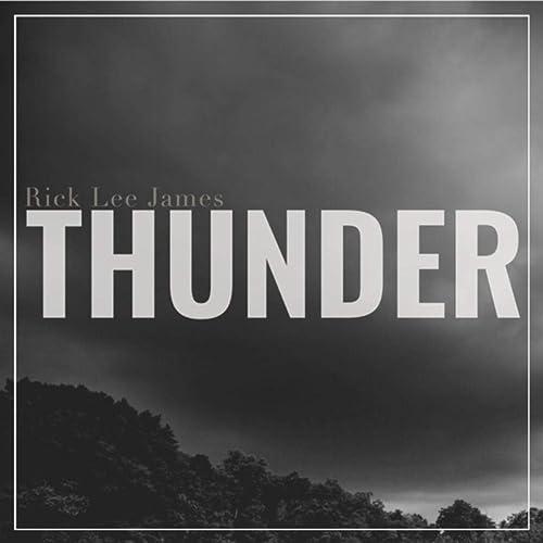 Rick Lee James - Thunder 2019