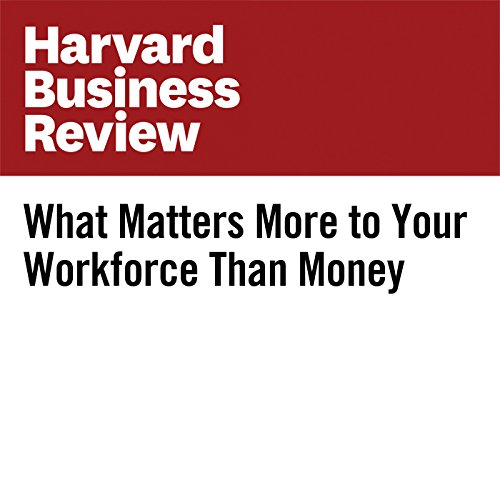 What Matters More to Your Workforce Than Money copertina