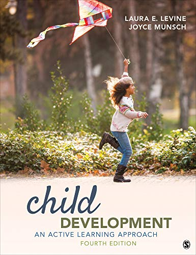 Compare Textbook Prices for Child Development: An Active Learning Approach Fourth Edition ISBN 9781544359748 by Levine, Laura E.,Munsch, Joyce