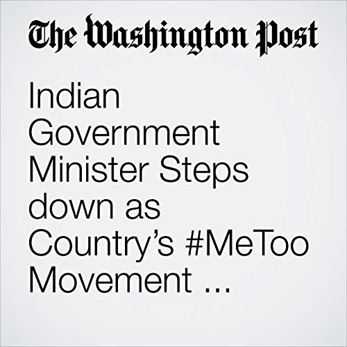 Indian Government Minister Steps down as Country's #MeToo Movement Gains Traction copertina