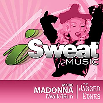 iSweat Fitness Music, Vol. 74: More Madonna (128 BPM for Running, Walking, Elliptical, Treadmill, Aerobics, Fitness)