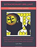 Extraordinary Brilliant Children Word Games: Brilliant Puzzle Book Contains Find a Word Along With Mini Sudoku Additionally Letter Scrambler Brain Teasers for Smart Little Home Schoolers