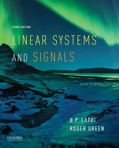 Download Linear Systems and Signals (Oxford Series in Electrical and Computer Engineering) 0190200170