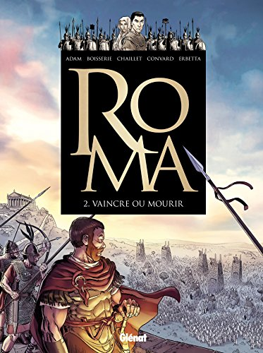 Roma - Tome 02: Vaincre ou mourir