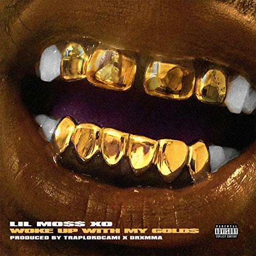 *Woke UP With MY Gold$ [Explicit]