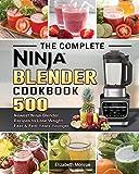 Best Glass Blenders - The Complete Ninja Blender Cookbook: 500 Newest Ninja Review