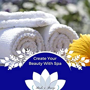 Create Your Beauty With Spa