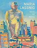 Maria Lassnig: Ways of Being - Antonia Hoerschelmann