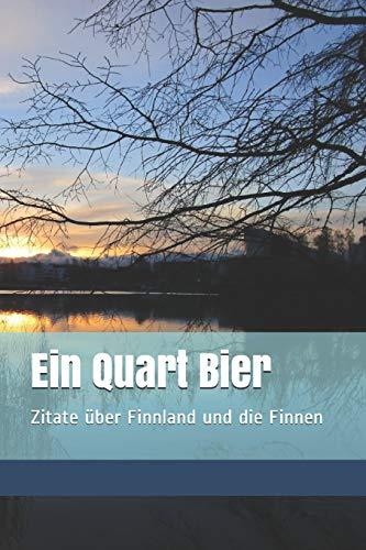 Ein Quart Bier: Zitatesammlung, Zitate über Finnland und die Finnen