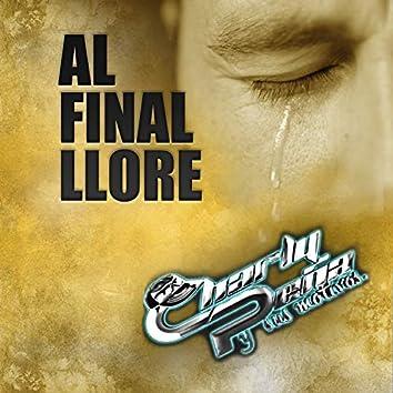 Al Final Llore