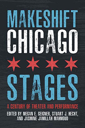 Makeshift Chicago Stages: A Century of Theater and Performance