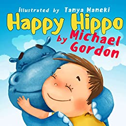 Happy Hippo: (Children's book about Kindness) by [Michael Gordon]