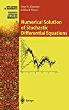 Numerical Solution of Stochastic Differential Equations (Stochastic Modelling and Applied Probability (23), Band 23) - Peter E. Kloeden