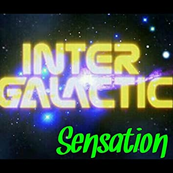 Intergalatic Sensation