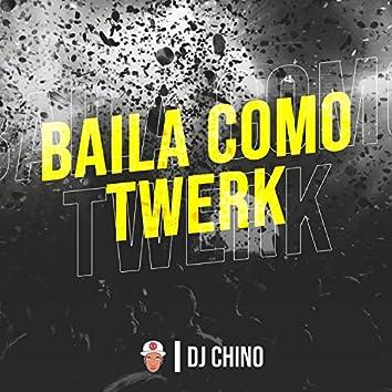 Baila Como Twerk
