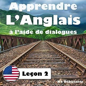 Apprendre L'Anglais à l'aide de dialogues: Leçon 2 (A2 Débutants)