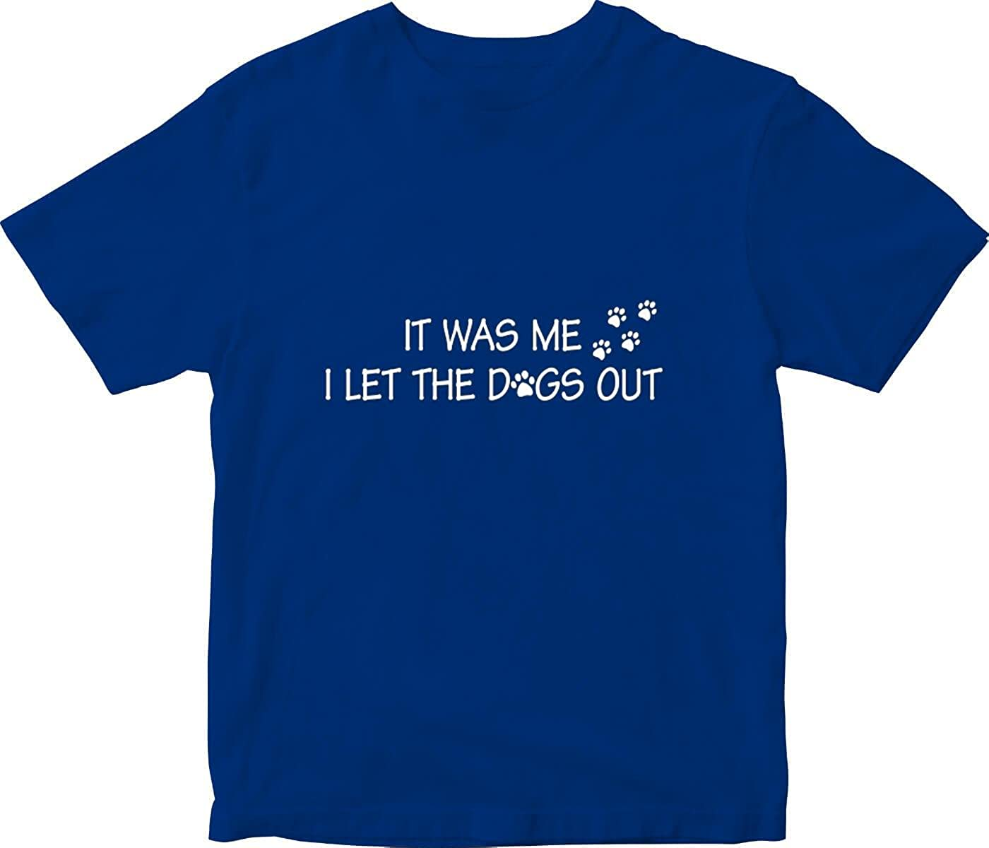 I Let The Dogs Out Adult Printed T-Shirt