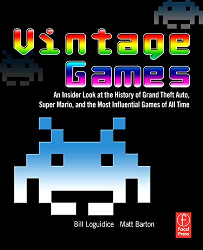 Vintage Games: An Insider Look at the History of Grand Theft Auto, Super Mario, and the Most Influential Games of All Time (English Edition)