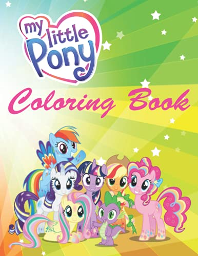 My Little Pony Coloring Book: Gift for Kids, Ages 4-13, Coloring and Activity Book, Little Pony Design To Color, Relax and Relieve Stress