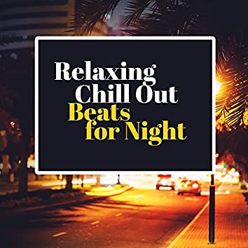 Relaxing Chill Out Beats for Night