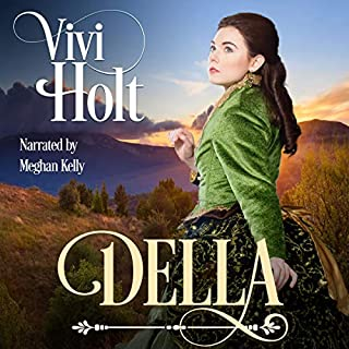 Della     Cowboys and Debutantes: Historical, Book 2              By:                                                                                                                                 Vivi Holt,                                                                                        Cowboys and Debutantes                               Narrated by:                                                                                                                                 Meghan Kelly                      Length: 2 hrs and 7 mins     33 ratings     Overall 4.3