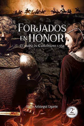 Forjados en honor: El asedio de Castelnuovo 1539 PDF EPUB Gratis descargar completo
