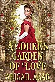 A Duke's Garden of Love: A Historical Regency Romance Book