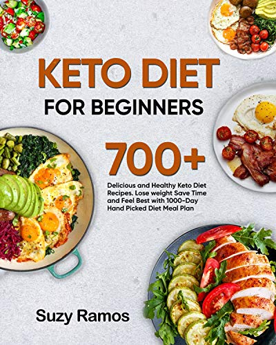Keto Diet Cookbook For Beginners: 700 + Delicious and Healthy KETO Diet Recipes. Lose weight Save Time and Feel Best with 1000-Days Diet Meal Plan