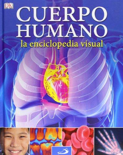 El cuerpo humano. La enciclopedia visual (Conocimiento y consulta)
