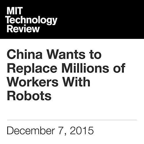 China Wants to Replace Millions of Workers with Robots audiobook cover art