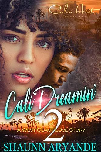 Cali Dreamin' 2: A West Coast Love Story (English Edition)