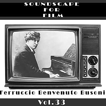 Classical SoundScapes For Film Vol, 33: Ferrucio Benvenuto Busoni