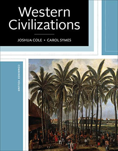 Compare Textbook Prices for Western Civilizations: Their History & Their Culture Nineteenth Edition Vol. One-Volume Nineteenth Edition ISBN 9780393614305 by Cole, Joshua,Symes, Carol