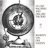Occult Machines And Obscure Theories