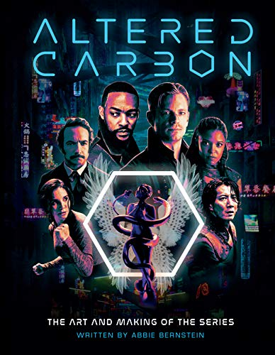 Bernstein, A: Altered Carbon: The Art and Making of the Seri