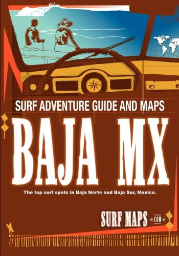 Image OfBaja Norte & Baja Sur: Surf Maps Atlas By Surfmaps.com