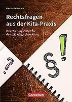 Rechtsfragen aus der Kita-Praxis: Orientierungshilfen fuer den paedagogischen Alltag. Buch